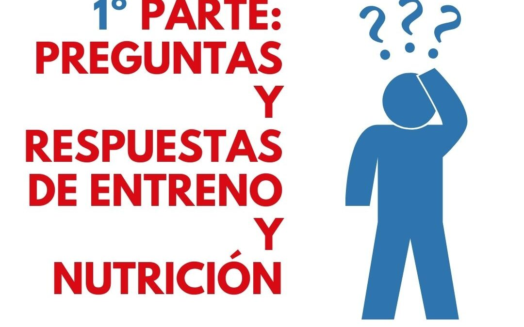 Podcast: primera parte: preguntas y respuestas sobre entreno y nutrición